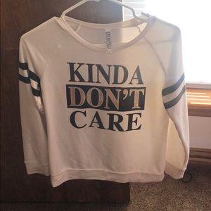 "Comfy ""kinda don't care"" shirt"